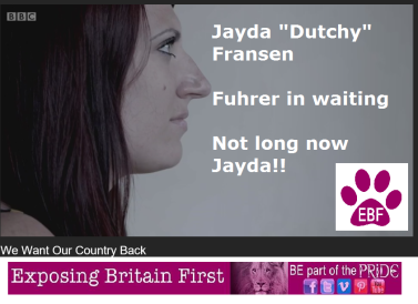 BF EBF Jayda Fransen Fuhrer in waiting